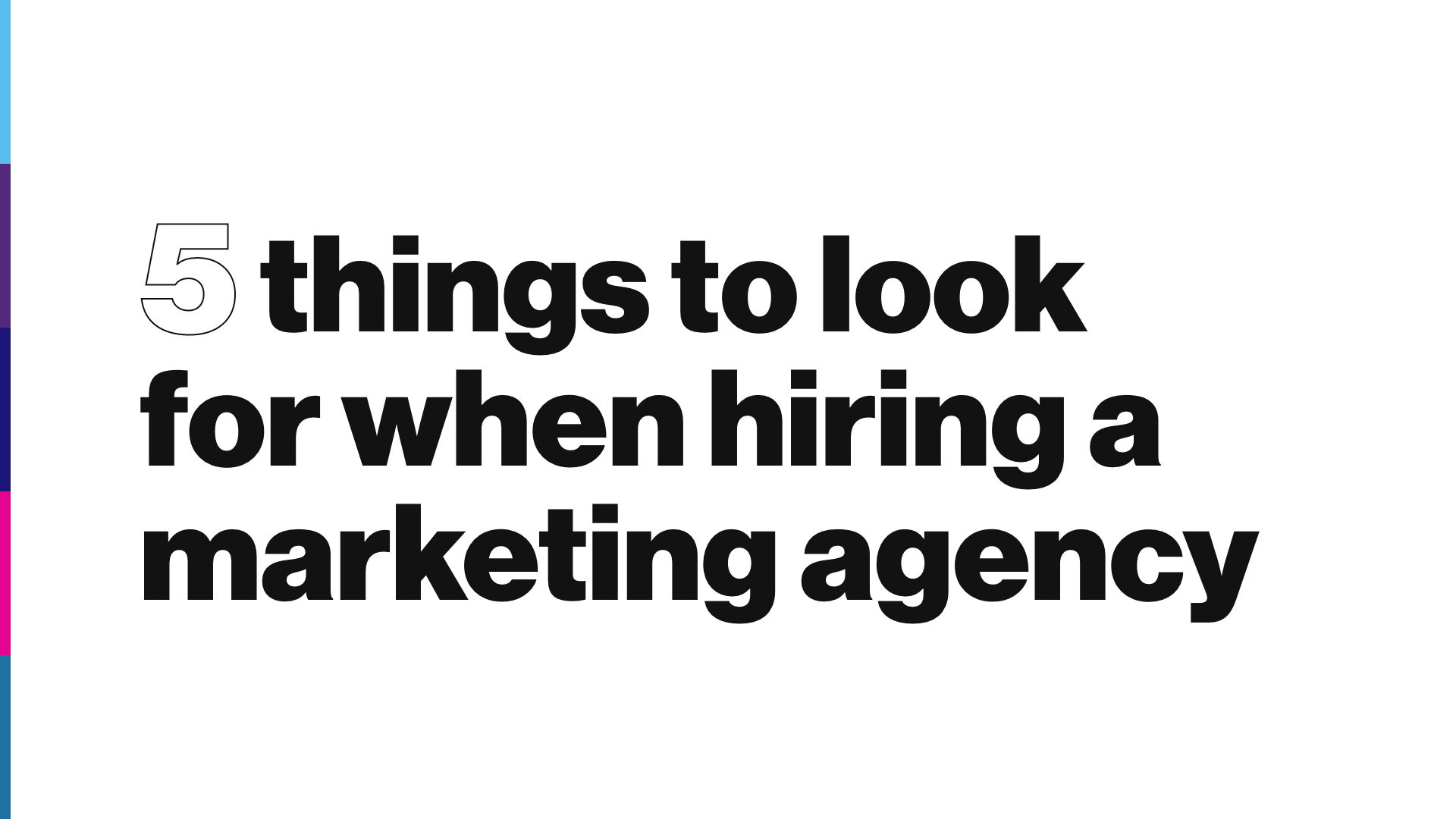 What To Look For When Hiring An Agency
