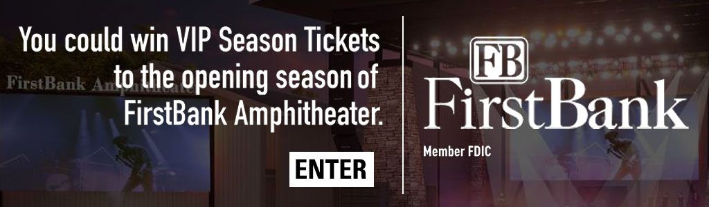 You could win VIP Season Tickets to the opening season of FirstBank Amphitheater - Enter