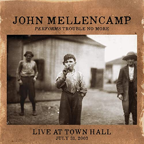 John Mellencamp Performs Trouble No More - Live at Town Hall