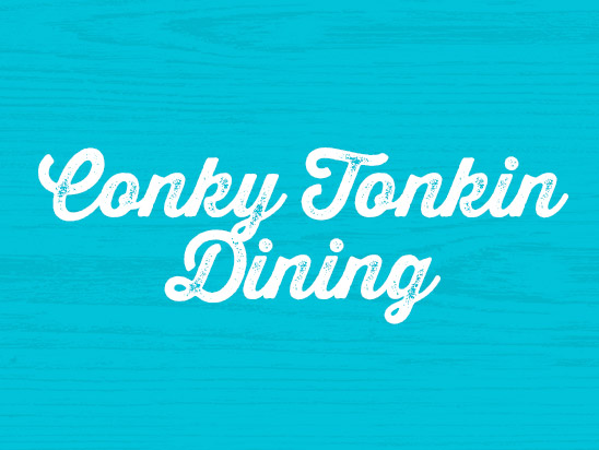 Text on image: CONKY TONKIN' DINING