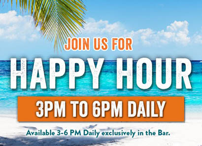 Join us for Happy Hour 3pm-6pm daily