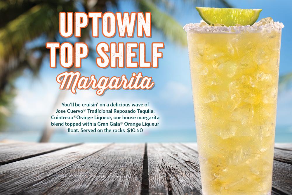 Enjoy an Uptown Top Shelf Margarita