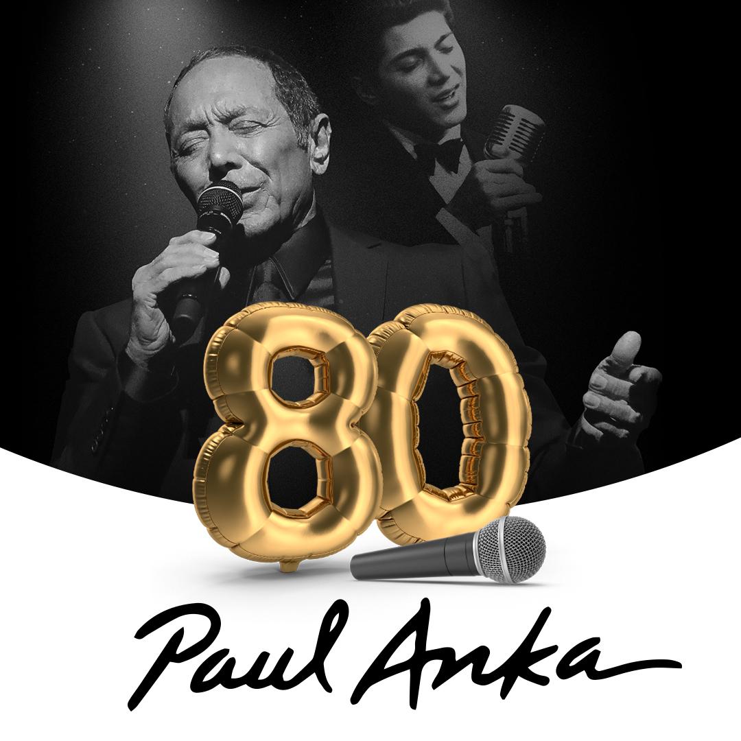 HAPPY 80TH BIRTHDAY PAUL ANKA !