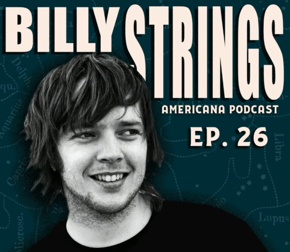 Billy Strings Joins Robert Earl Keen on This Episode of 'Americana Podcast'
