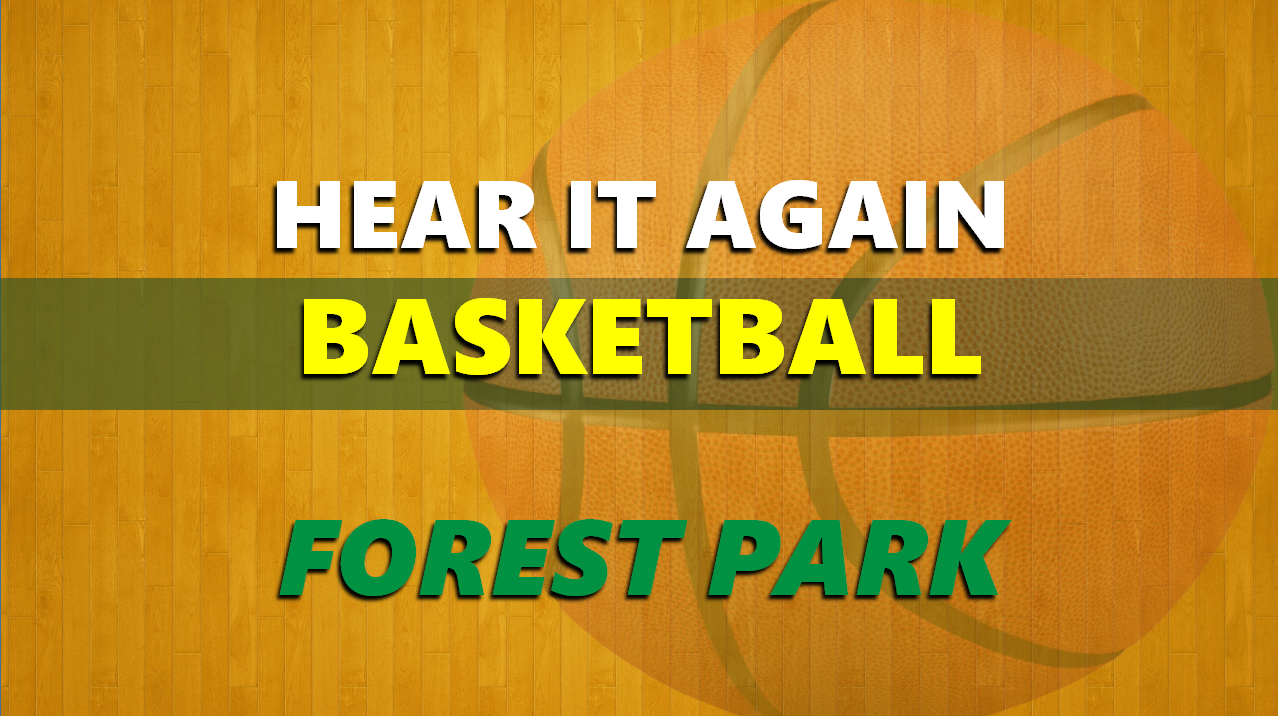 Hear It Again: Forest Park Boys Basketball vs Mt Vernon 1/8/21