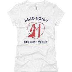Hello Honey Goodbye Money
