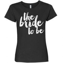 Trendy Bride to Be Tee