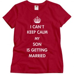 Keep Calm My Son Is Getting Married