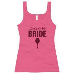 Soon to Be Wine Bride