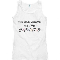 The One Where I'm The Bride