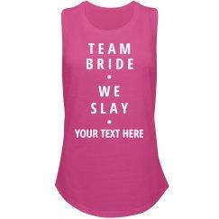 Team Bride We Slay Custom Shirt