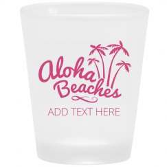 Aloha Beaches Custom Shot Glasses