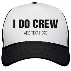 Custom I Do Crew Snap Back