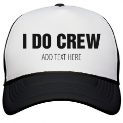 Custom I Do Crew Snap Back