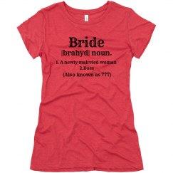 |Bride| Noun.
