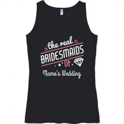 Custom The Real Bridesmaids Trendy Tank