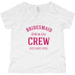 Bridesmaid Ride Or Die