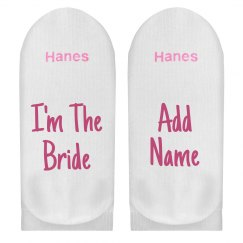 Custom Name I'm The Bride