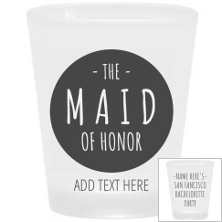 Maid Of Honor San Francisco Bachelorette Shot Glass