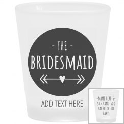Bridesmaid San Francisco Bachelorette Shot Glass