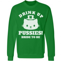 Drink Up Pussies St Pat Bride