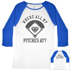 My Pitches Custom Bridesmaid Tee