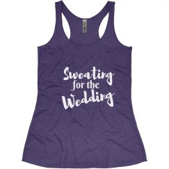 Sweating for Wedding Tank Top