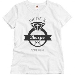 Custom Bride and Boujee Tee