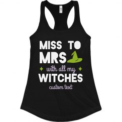 Miss to Mrs with my Witches