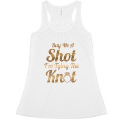 Buy Me a Shot I'm Tying the Knot Bachelorette tank top