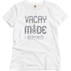 Vacay Mode Bridesmaid Bachelorette