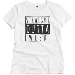 Ladies Straight Outta Weed T-shirt