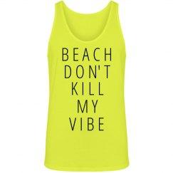 Beach Don't Kill Vibe