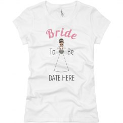 Bride To Be Tee