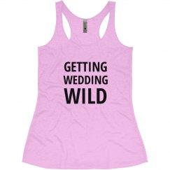 Getting Wedding Wild Tank