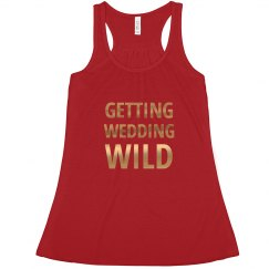 Getting Wedding Wild Tank