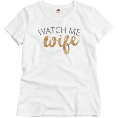 Watch Me Wife Metallic