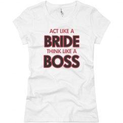 Act Like A Bride Tee