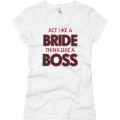 Act Like A Bride Tee