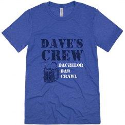 Dave's Crew Bachelor Tee