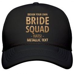 Custom Metallic Gold Bride Squad