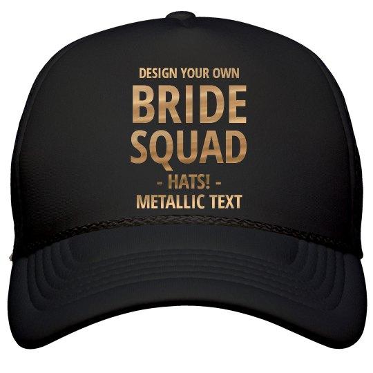 Custom Metallic Gold Bride Squad Film and Foil Solid Color Snapback Trucker  Hat 8c1a4851c685
