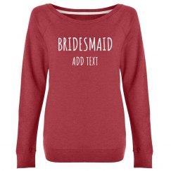Custom Bridesmaid Trendy Text
