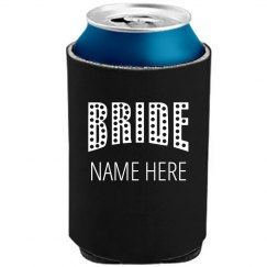 Custom Bride To Be Koozie