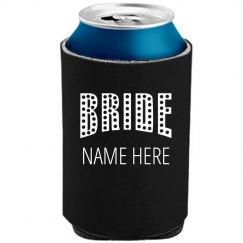 Custom Bride To Be Koozie