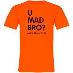 U Mad? Groom Tee