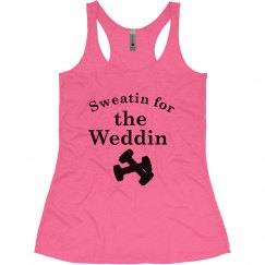 Sweatin for the weddin