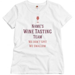 Name's Wine Tasting Team: We Don't Spit We Swallow