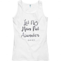 Let No Man Put Asunder Bible Verse Silver Words Tank