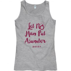 Let No Man Put Asunder Scripture Pink Words Tank